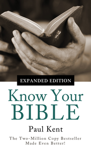 Know Your Bible-Expanded Edition: All 66 Books Books Explained and Applied - eBook  -     By: Paul Kent