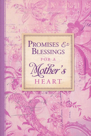 Promises and Blessings for a Mother's Heart  -