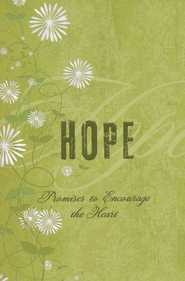 Hope: Promises to Encourage the Heart  -
