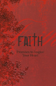 Faith: Promises to Inspire Your Heart  -     By: Barbara Farmer