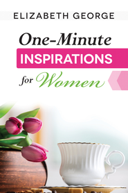 One-Minute Inspirations for Women - eBook  -     By: Elizabeth George