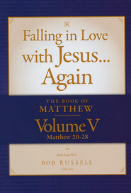 The Book of Matthew Vol. V (Matthew 20-28) DVD  Falling in Love with Jesus...Again  -