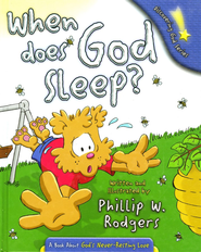 When Does God Sleep?: A Book About God's Never-Resting Love  -     By: Phillip W. Rodgers