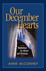 Our December Hearts: Meditations for Advent and Christmas - eBook  -     By: Anne McConney