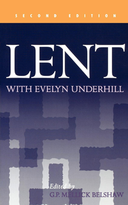 Lent With Evelyn Underhill - eBook  -     Edited By: George Mellick Belshaw     By: George Mallick Belshaw, ed.
