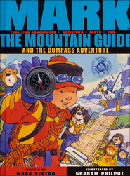 Mark The Mountain Guide and The Compass Adventure  -     By: Mark Seaton, Graham Philpot