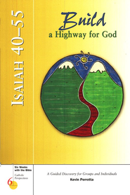 Isaiah: Build a Highway for God, Catholic Perspectives                                  -