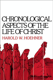 Chronological Aspects of the Life of Christ - eBook  -     By: Harold Hoehner