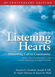 Listening Hearts: Discerning Call in Community: 20th Anniversary Edition - eBook  -     By: Suzanne G. Farnham, R. Taylor McLean, Joseph P. Gill