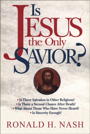 Is Jesus the Only Savior? - eBook  -     By: Ronald Nash