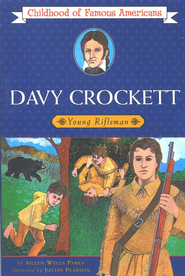 Childhood of Famous Americans: Davy Crockett, Young Rifleman   -     By: Aileen Wells Parks, Justin Pearson