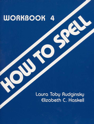 How To Spell, Workbook 4, Grades 7-12   -     By: Laura Toby Rudginski, Elizabeth C. Haskell