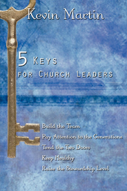 5 Keys for Church Leaders: Building a Strong, Vibrant, and Growing Church - eBook  -     By: Kevin Martin