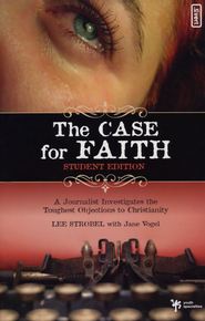 The Case for Faith, Student Edition   -              By: Lee Strobel, Jane Vogel