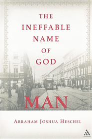 Ineffable Name of God: Man  - Poems in Yiddish and English  -     By: Abraham Joshua Heschel, Morton M. Leifman, Edward K. Kaplan