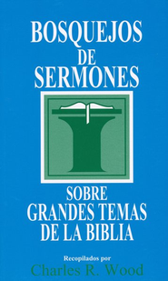 Bosquejos de Sermones Sobre Grandes Temas de La Biblia  (Sermon Outlines on the Great Themes of the Bible)  -     By: Charles R. Wood