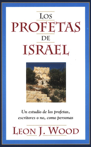 Los Profetas de Israel: The Prophets of Israel   -     By: Leon Wood