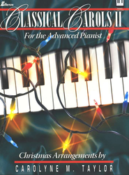 Classical Carols II: For the Advanced Pianist, Volume II  -     By: Carolyne Taylor