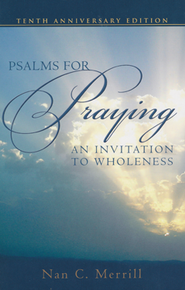 Psalms for Praying: An Invitation to Wholeness - Tenth Anniversary Edition  -              By: Nan C. Merrill