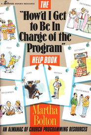 The How'd I Get to Be in Charge of the Program Help Book  -     By: Martha Bolton
