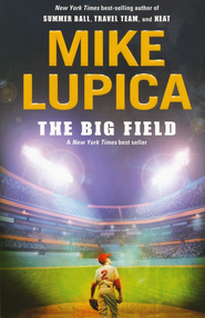 The Big Field  -     By: Mike Lupica