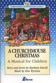 A Churchmouse Christmas: A Musical for Children    -              By: Barbara Davoll