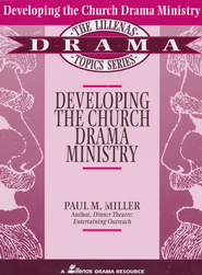 Developing the Church Drama Ministry   -     By: Paul Miller
