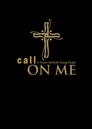 Call on Me: A Prayer Book for Young People - eBook  -     By: Jenifer Gamber, Sharon Ely Pearson