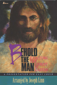 Behold the Man: Exalting the Christ of Easter  -     By: Joseph Linn