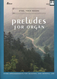 Preludes for Organ  -     By: Ethel Rogers