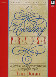 Unending Praise: A Fabric of Contemporary Favorites Arranged for Organ  -     By: Tim Doran