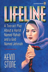 Lifeline: A Two-Act Play about a Harlot Named Rahab &  a God Named Jehovah  -     By: Kevin Stone