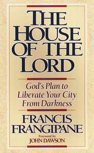 The House of the Lord: God's Plan to Liberate Your  City from Darkness   -     By: Francis Frangipane