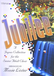 Jubilee, Senior Choir Collection   -     By: Mosie Lister