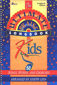 The Ultimate Praise Songbook for Kids   -     By: Joseph Linn