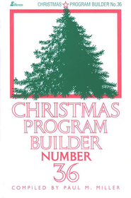 Christmas Program Builder, #36   -     By: Paul M. Miller