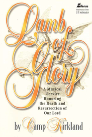 Lamb of Glory: Easter Musical   -     By: Camp Kirkland