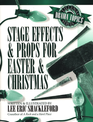 Stage Effects & Props for Easter &  Christmas  -     By: Lee Eric Shackleford