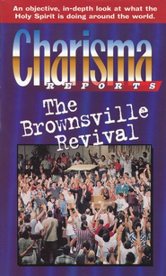 Charisma Reports: The Brownsville Revival   -     By: Stephen Hill