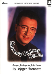 Heavenly Highway Hymns  -     By: Roger Bennett