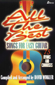 All the Best Songs for Easy Guitar: Over 75 Hymns and Choruses  -     Edited By: David Winkler     By: David Winkler