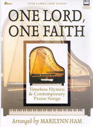 One Lord- One Faith: Timeless Hymns & Contemporary Praise Songs  -     By: Marilynn Ham
