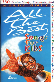 All the Best Songs for Kids: 230 Praise  Songs, words only  -