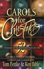 Carols for Christmas: A Treasury of Favorites New & Old Usable in Medleys or Individually  -