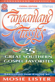 Canaanland Classics: 25 Great Southern Gospel Favorites  -     By: Mosie Lister