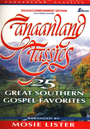 Canaanland Classics Solo Book: 25 Great Southern Gospel Favorites  -     By: Mosie Lister