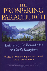 The Prospering Parachurch: Enlarging the Boundaries of God's Work  -     By: Wesley K. Willmer, J. David Schmidt, Martyn Smith