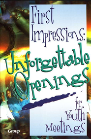 First Impressions Unforgettable Openings for Youth Meetings  -     By: Janis Sampson, Pam Shoup