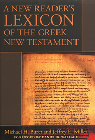 A New Reader's Lexicon of The Greek New Testament  -     By: Michael H. Burer, Jeffrey E. Miller
