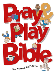 Pray & Play Bible for Young Children   -              By: Jody Brolsma